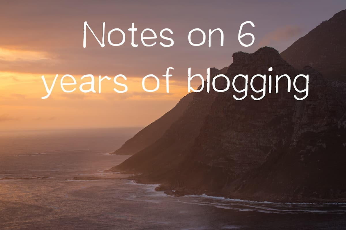 6 years blogging